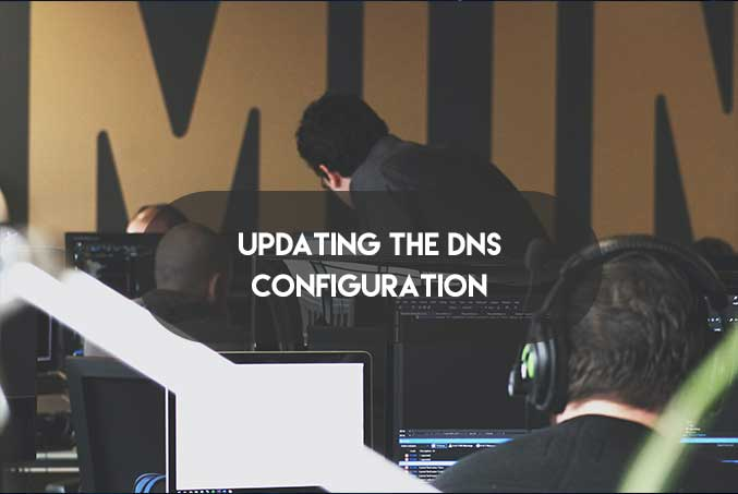 Updating The DNS Configuration